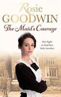 The Maid's Courage, Goodwin, Rosie, Very Good Book