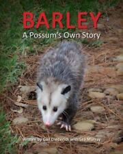 Barley, A Possum's Own Story, Isbn 1614932751, Isbn-13 9781614932758