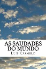 As Saudades Do Mundo by Luís Carmelo (2014, Paperback)
