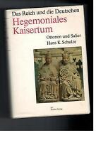 Hans K. Schulze - Hegemoniales Kaisertum: Ottonen und Salier - 1991