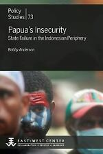 Papua's Insecurity: State Failure in the Indonesian Periphery (Paperback or Soft