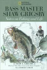 Bass Master Shaw Grigsby : Notes on Fishing and Life-ExLibrary