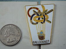 HOT AIR BALLOON PIN BALLOONING ?