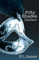 Fifty Shades Darker: Book Two of the Fifty Shades Trilogy (Fifty Shades of Grey