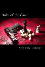 Rules of the Game by Andrew French (2013, Paperback)