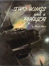 TWO WINGS AND A PRAYER Bernie Wyatt 1984 BOOK Signed WW2 Air Force Canada US