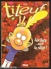 BD : TITEUF Lâchez-moi le slip ! n° 8 Edition Originale 2000