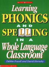 Learning Phonics and Spelling in a Whole Language