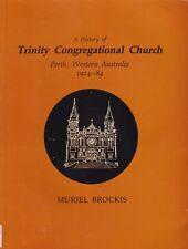 HISTORY of TRINITY CONGREGATIONAL CHURCH PERTH WESTERN AUSTRALIA uniting
