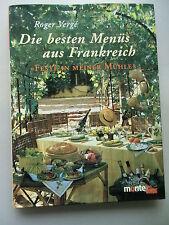 Die besten Menüs aus Frankreich Feste in meiner Mühle Roger Verge Kochbuch 2002