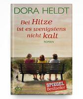 Bei Hitze ist es wenigstens nicht kalt von Dora Heldt * Taschenbuch Neu