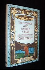 THE WOMAN WHO MARRIED A BEAR: John Straley 1st/ 1st