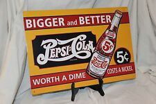 Pepsi Cola Bigger and Better Worth a Dime Costs a Nickel Retro Vintage Tin Sign