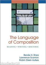 The Language of Composition Reading Writing Rhetoric By Shea Scanlon Hardcover
