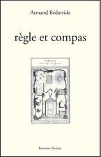 Règle et Compas – Armand Bédarride - Apprenti, Compagnon Franc-Maçonnerie