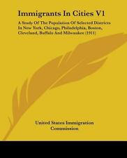 Immigrants In Cities V1: A Study Of The Population Of Selected Distric-ExLibrary
