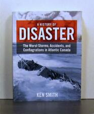 Disaster, Atlantic Canada, Worst storms, Accidents, Conflagrations, 1758 - 2003