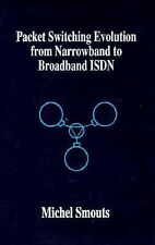Packet Switching Evolution from Narrowband to Broadband Isdn (Telecommunications
