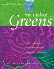 Everyday Greens: Home Cooking from Greens, the Celebrated Vegetarian Restaurant,