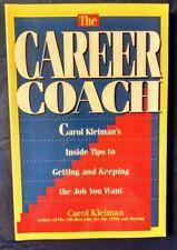 Career Coach : Carol Kleiman's Inside Tips by Carol Kleiman (1994, Paperback)