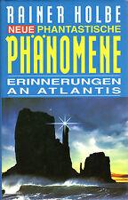 NEUE PHANTASTISCHE PHÄNOMENE - Erinnerungen an Atlantis - Rainer Holbe BUCH