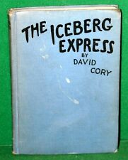 Vintage Book The Iceberg Express by David Cory - Grosset & Dunlap 1922 First Ed