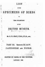 List of the Specimens of Birds in the Collection of the British Museum - Part...