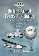 HITLER'S ARMED FORCES AUXILIARIES - LEPAGE, JEAN-DENIS G. G. - NEW BOOK
