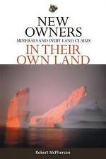 New Owners in Their Own Land: Minerals and Inuit Land Claims (Northern Lights),