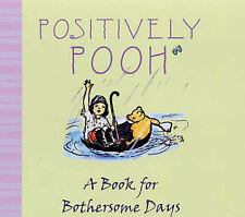 """""""AS NEW"""" Milne, A. A., Positively Pooh: A Book for Bothersome Days (Positively P"""