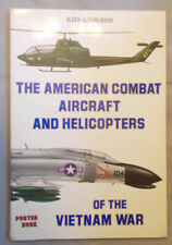 American Combat Aircraft and Helicopters of the Vietnam War by Enzo Angelucci