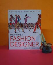 Lisa J Springsteel: Becoming A Fashion Designer: A Guide to Careers in Design
