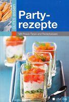 PARTYREZEPTE + Kochbuch + Praxis Tipps + Leckere Buffet Ideen für jeden Anlass +