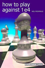 How to Play Against 1 e4 (Paperback), McDonald, Neil, 9781857445862