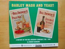 "History of the Hull Brewery Co, 1782-1985 ""Barley Mash & Yeast"" - Barnard Pbk"