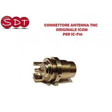 CONNETTORE ANTENNA TNC ORIGINALE ICOM PER IC-F10