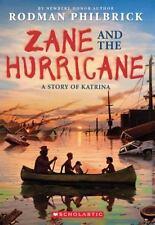 Zane and the Hurricane : A Story of Katrina by Rodman Philbrick (2015, Paperback