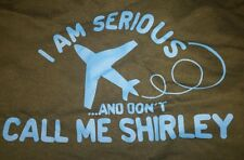 Tee -  I Am Serious... And Don't Call Me Shirley