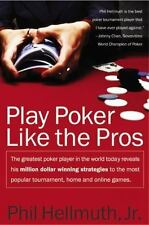Play Poker Like the Pros : The Greatest Poker Player in the World Today Revea...