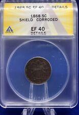 1868 Shield Nickel ANACS XF40 Corroded, Original Patina