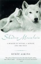 Shadow Mountain: A Memoir of Wolves, a W