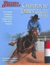 Charmayne James on Barrel Racing soft cover book - NEW!