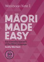 Maori Made Easy Workbook 1/Kete 1 ' Morrison, Scotty