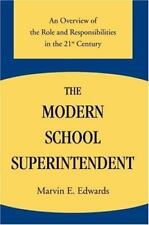 The Modern School Superintendent: An Overview of the Role and Responsibilities i