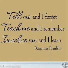Tell Me and I Forget Benjamin Franklin Quote Educational Wall Decal Home Decor