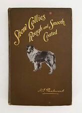 Rare Collie Book: Show Collies Rough and Smooth Coated H. E. Packwood 1906