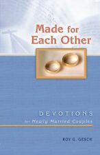 Made for Each Other: Devotions for Newly Married Couples by Roy Gesch