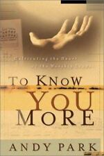 To Know You More: Cultivating the Heart of the Worship Leader, Park, Andy, Good
