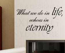 Wall Art Decal Sticker Quote Vinyl Lettering What We do In Life Eternity J33
