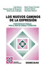 Los Nuevos Caminos de la Expresion : Propuestas de Trabajo Para el Area de...
